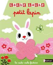 CACHE-CACHE ; petit lapin - Couverture - Format classique