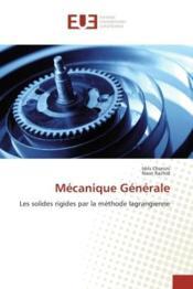 Mecanique generale - les solides rigides par la methode lagrangienne - Couverture - Format classique