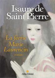 La féerie Marie Laurencin - Couverture - Format classique