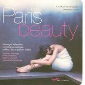 Paris beauty ; massages voluptueux, cosmétiques exotiques, coiffeurs bio et parfums inédits - Intérieur - Format classique