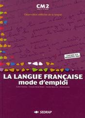 La langue française, mode d'emploi ; CM2 ; livre de l'élève - Intérieur - Format classique