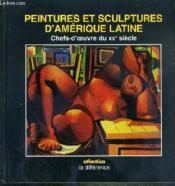 Peintures Et Sculptures Damerique Latine Chefs-Doeuvre Du Xxe Siecle - Couverture - Format classique