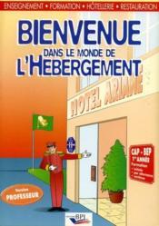 Bienvenue dans le monde de l'hébergement ; CAP-BAP 1ère année ; livre du professeur - Couverture - Format classique