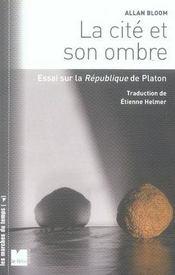 La cité et l'ombre ; essai sur la république de platon - Intérieur - Format classique