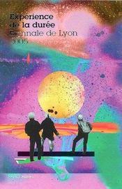 Catalogue de la biennale d'art contemporain de Lyon 2005 ; expérience de la durée - Intérieur - Format classique