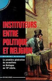 Instituteurs entre polit. & religion - Couverture - Format classique