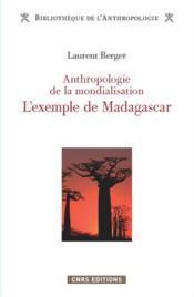 Anthropologie de la mondialisation-l'exemple de madagascar - Couverture - Format classique