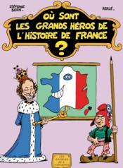 Où sont les grands héros de l'histoire de France ? - Couverture - Format classique