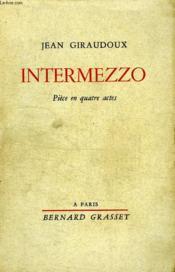 Intermezzo.Piece En Quatre Actes. - Couverture - Format classique