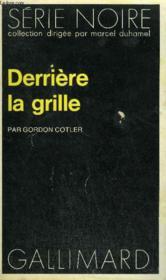 Collection : Serie Noire N° 1576 Derriere La Grille - Couverture - Format classique