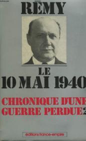 Chronique D'Une Guerre Perdue. Tome 2 : Le 10 Mai 1940. - Couverture - Format classique