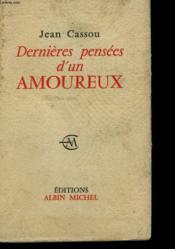 Dernieres Pensees D'Un Amoureux. - Couverture - Format classique