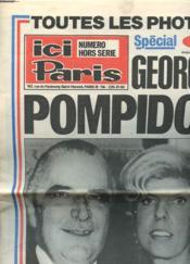Journal Ici Paris - Numero Special - Georges Pompidou - Le Film De La Vie Du President Courageux - Les Dernieres Heures - Couverture - Format classique