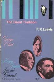 The Great Tradition: George Eliot, Henry James, Joseph Conrad - Couverture - Format classique