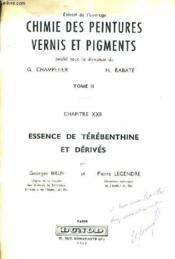 Extrait De L'Ouvrage Chimie Des Peintures Vernis Et Pigments - Tome 2 - Chapitre Xxii : Essence De Terebenthine Et Derives. - Couverture - Format classique