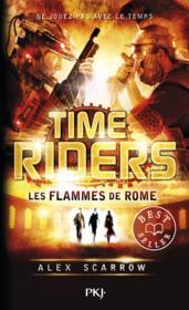 Time Riders T.5 ; les flammes de Rome - Couverture - Format classique