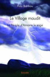 Le village maudit ; le périple l'Aïmane le sage - Couverture - Format classique