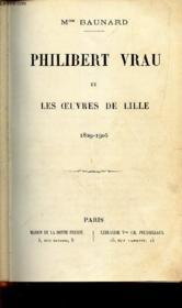 Philibert Vrau Et Les Oeuvres De Lille - 1829-1905. - Couverture - Format classique