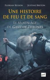 Une histoire de feu et de sang ; le Moyen âge de Game of Thrones - Couverture - Format classique