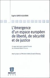 L'emergence d'un espace europeen de liberte, de securite et de justice - Couverture - Format classique