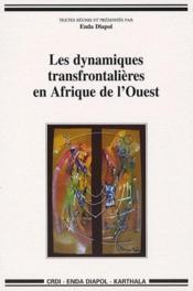 Les dynamiques transfrontalières en Afrique de l'ouest - Couverture - Format classique