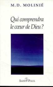 Qui Comprendra Le Coeur De Dieu? - Couverture - Format classique
