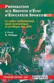 Préparation aux B.E.E.S. t.2 : le cadre institutionnel et la pratique physique ou sportive (3e édition) - Intérieur - Format classique