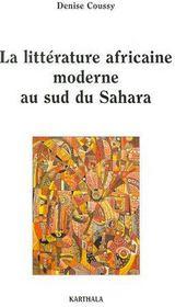 La littérature africaine moderne au sud du Sahara - Couverture - Format classique
