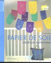 Papier De Soie ; Creations Ephemeres - Couverture - Format classique