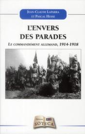 Le commandement de l'armée allemande ; 1914-1918 ; l'envers des parades - Couverture - Format classique