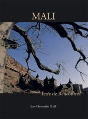 Mali terre de rencontres - Couverture - Format classique