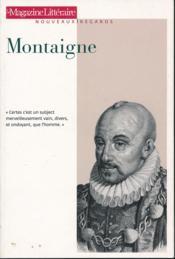 Le Magazine Litteraire ; Montaigne - Couverture - Format classique