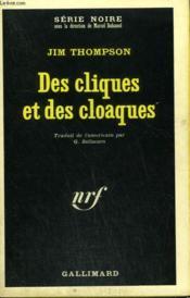 Des Cliques Et Des Cloaques. Collection : Serie Noire N° 1106 - Couverture - Format classique