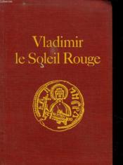 Vladimir Le Soleil Rouge. - Couverture - Format classique