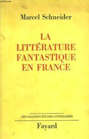 La Litterature Fantastique En France. - Couverture - Format classique