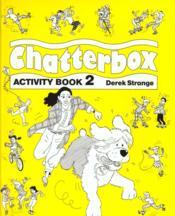 Chatterbox ; activity book t.2 - Couverture - Format classique