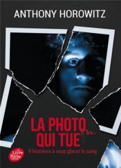 La photo qui tue ; neuf histoires à vous glacer le sang - Couverture - Format classique