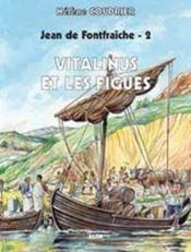 Jean de la Fontfraiche t.2 ; Vitalinus et les figues - Couverture - Format classique