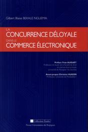Concurrence deloyale dans le commerce electronique - Couverture - Format classique