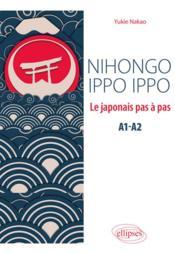 Nihongo ippo ippo ; le japonais pas à pas ; A1>A2 - Couverture - Format classique