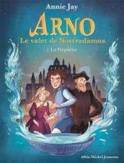 Arno, le valet de Nostradamus T.1 ; la prophétie - Couverture - Format classique