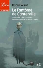 Le fantome de canterville - suivi de : le prince heureux, le geant egoiste et autres contes - Couverture - Format classique