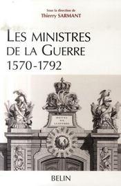 Les ministres de la guerre, 1570-1792 - Intérieur - Format classique