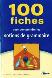 100 fiches pour comprendre les notions de grammaire - Couverture - Format classique