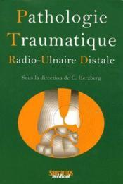 Pathologie traumatique ; radio-ulnaire distale - Couverture - Format classique