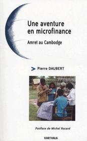 Une aventure en microfinance ; Amret au Cambodge - Couverture - Format classique
