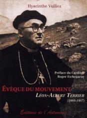 Évêque du mouvement, Léon-Albert Terrier (1893-1957) - Couverture - Format classique