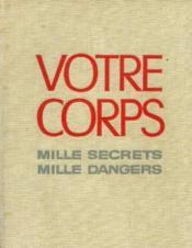 Votre corps, mille secrets mille dangers - Couverture - Format classique