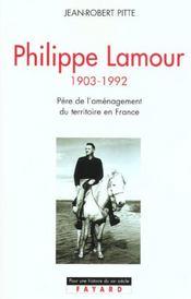 Philippe Lamour ; 1903-1992 ; père de l'aménagement du territoire en France - Intérieur - Format classique