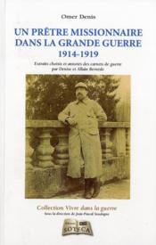 Mes carnets de campagne (1914-1919) ; Omer Denis, aumônier, ambulancier et artilleur - Couverture - Format classique